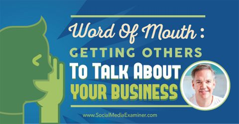 Do you want grow your business with word of mouth so that more people talk about your brand or business? Want to learn the art of word-of-mouth marketing? Here is an exclusive interview to help you get started with word-of-mouth marketing now!