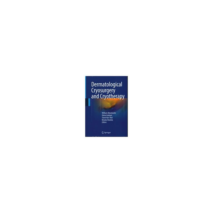 Dermatological Cryosurgery and Cryotherapy (Hardcover)