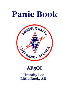"Panic Book - My own, personalized just for me, 6X8"" 44-page, ARES operating guide. Includes checklist, frequencies, call signs, and more. About eight dollars to have Lulu.com to print, bind and mail. (Click cover for my shared PDF on Dropbox!)"