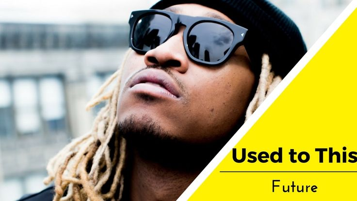 Future - Used to This future rapper songs future rapper albums Mix Lyrics song