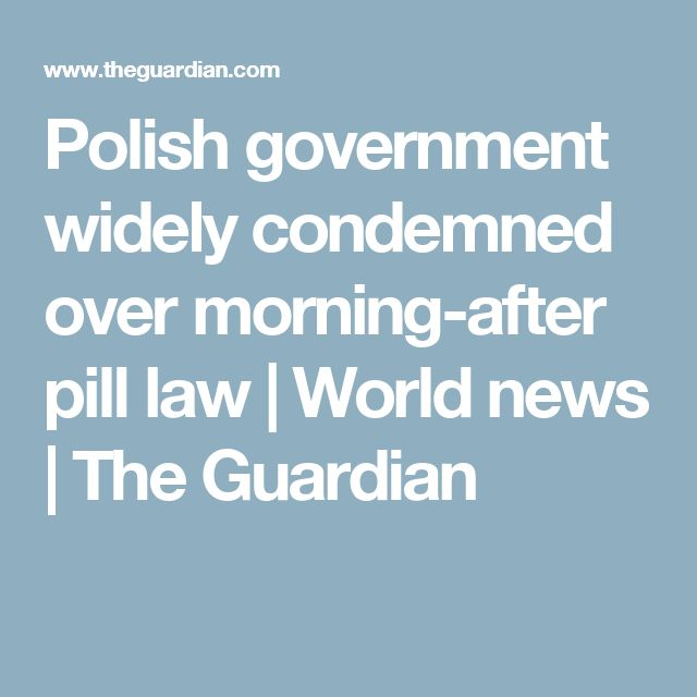 Polish government widely condemned over morning-after pill law | World news | The Guardian