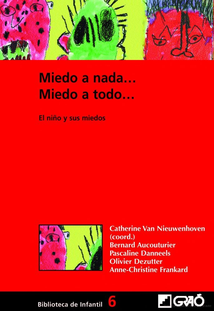 Miedo a nada__, miedo a todo__: el niño y sus miedos - Bernard Aucouturier, Catherine . . . [et al. ] Van Nieuwenhoven - Google Libros