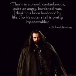 lindseylupis:  Richard Armitage's description of Thorin Oakenshield