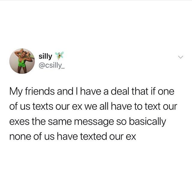 Legit Brilliant Donttextyourex Relationships Dating Love Breakup Friends Friendgroup Meme Funny Like O Realest Quotes Funny Memes Funny Texts