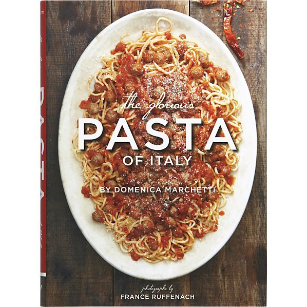 Glorious Pastas Of Italy: over 100 pasta dishes? Come on, must I really say more?
