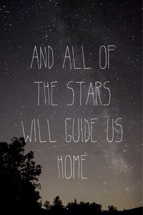 """And All Of The Stars Will Guide Us Home."" #PANDORAloves #Quotes"