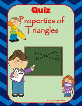 Use this quiz as a checkpoint to check for student understanding and progress over properties of triangles.  This quiz can give immediate feedback to the students so they know what they understand and what they need additional help on.