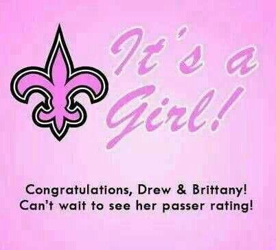 Congratulations Drew & Brittany Brees. It's A Girl