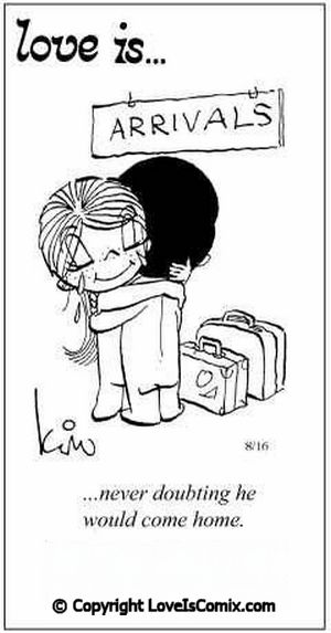 love is... never doubting he would come home...