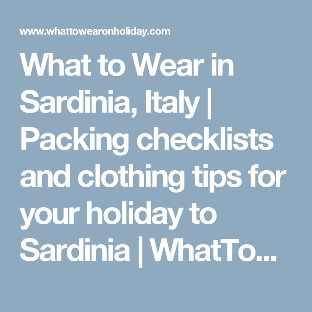 What to Wear in Sardinia, Italy | Packing checklists and clothing tips for your holiday to Sardinia | WhatToWearOnHoliday.com