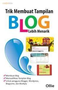 Trik Membuat Tampilan Blog Lebih Menarik by Ollie
