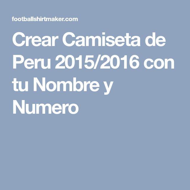 Crear Camiseta de Peru 2015/2016 con tu Nombre y Numero