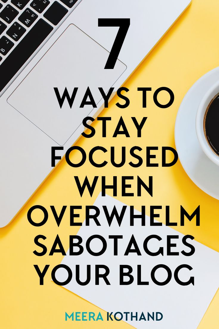 Are you setting blog and business goals for the new year? Wondering how to get focused and need tips on how to crush your goals in the next quarter or year? In this post I talk about 7 ways you can stay focused and move forward when overwhelm sabotages your blog. #2 changed the way I viewed my blog. Download the free printable to get started!