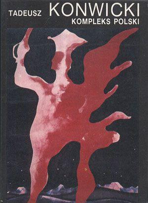 Kompleks polski, Tadeusz Konwicki, Alfa, 1990, http://www.antykwariat.nepo.pl/kompleks-polski-tadeusz-konwicki-p-13042.html