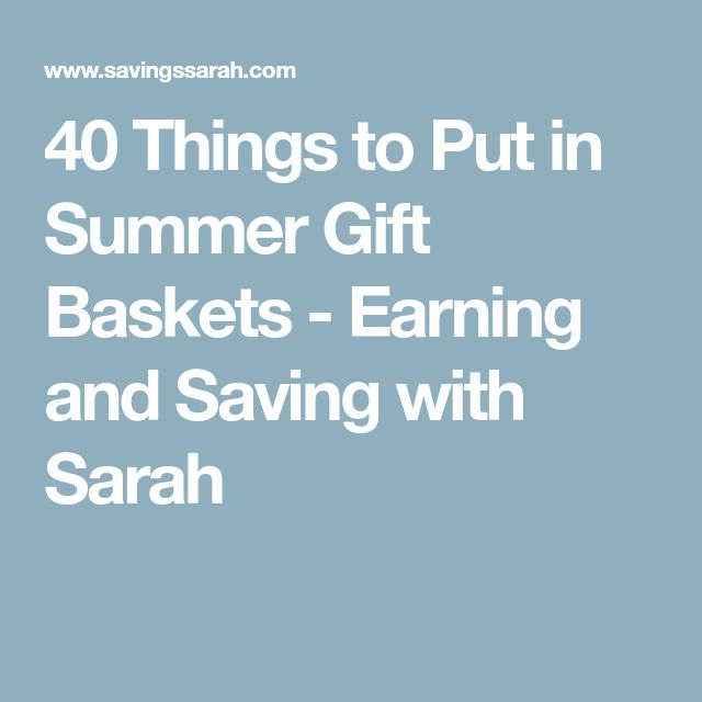 40 Things to Put in Summer Gift Baskets - Earning and Saving with Sarah