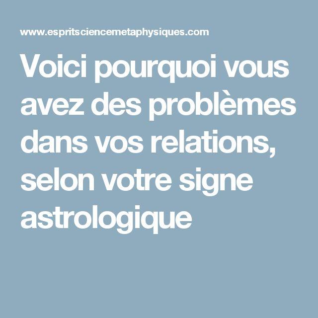 Voici pourquoi vous avez des problèmes dans vos relations, selon votre signe astrologique
