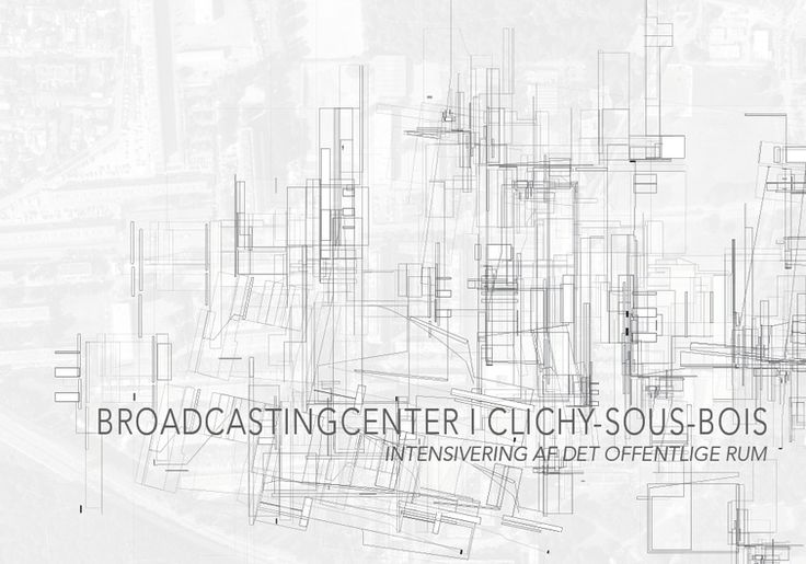 Broadcastingcenter i Clichy-Sous-Bois. Intensivering af det offentlige rum   KADK