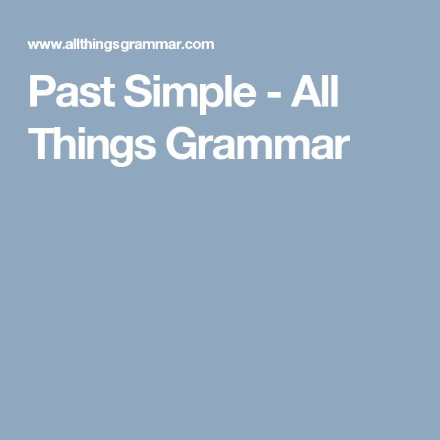 Past Simple - All Things Grammar