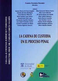 La cadena de custodia en el proceso penal / Carmen Figueroa Navarro, directora ; autores, Susana Álvarez de Neyra Kapller... [et al.]