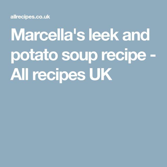 Marcella's leek and potato soup recipe - All recipes UK