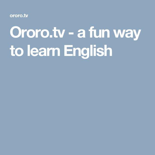 Ororo.tv - a fun way to learn English