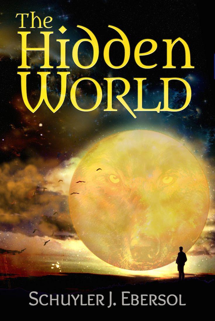 The Hidden World by Schuyler J. Ebersol. Book cover design by Dalitopia.