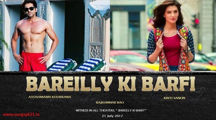 Bareilly Ki Barfi 2017 Hindi Movie Mp3 Song Free Download. areilly Ki Barfi is an Indian Hindi Movie Song. Bareilly Ki Barfi 2017 Indian Hindi Movie.