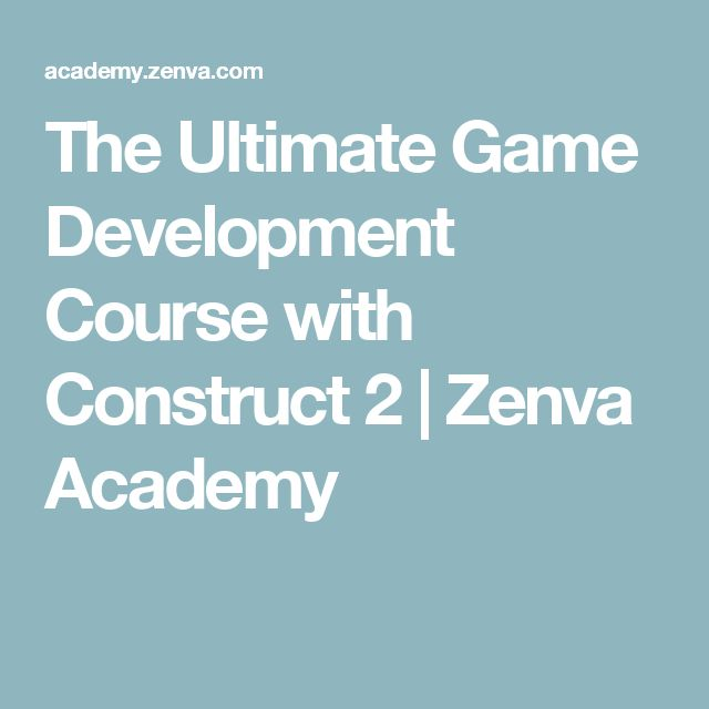 The Ultimate Game Development Course with Construct 2 | Zenva Academy