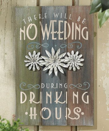 This 'No Weeding' Plaque is perfect! #zulilyfinds
