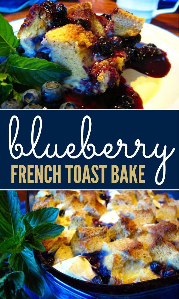 Blueberry French Toast Bake -- A delicious and simple breakfast that you can make ahead or prepare in the morning!