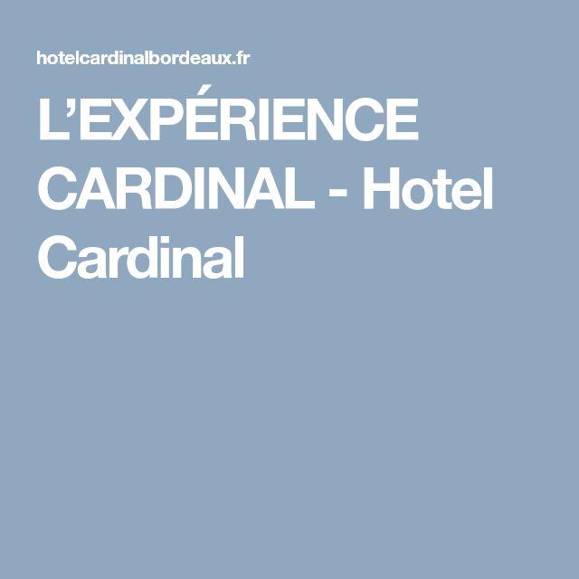 L'EXPÉRIENCE CARDINAL - Hotel Cardinal