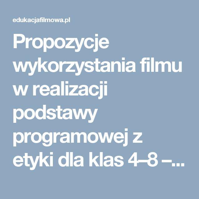 Propozycje wykorzystania filmu w realizacji podstawy programowej z etyki dla klas 4–8 – Edukacja Filmowa