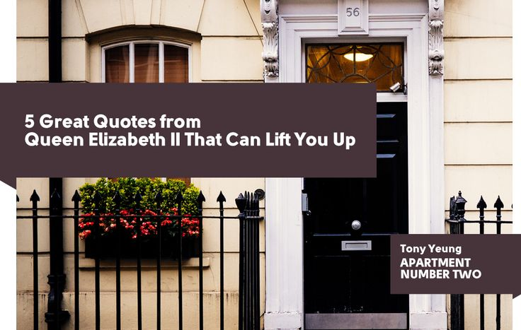 The Queen Elizabeth II can absolutely inspire us. She can say one thing that motivates and lifts us up quickly. I will share some of her famous quotes.