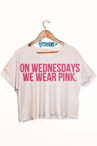 On Wednesdays we wear pink White Crop