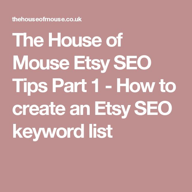 The House of Mouse Etsy SEO Tips Part 1 - How to create an Etsy SEO keyword list