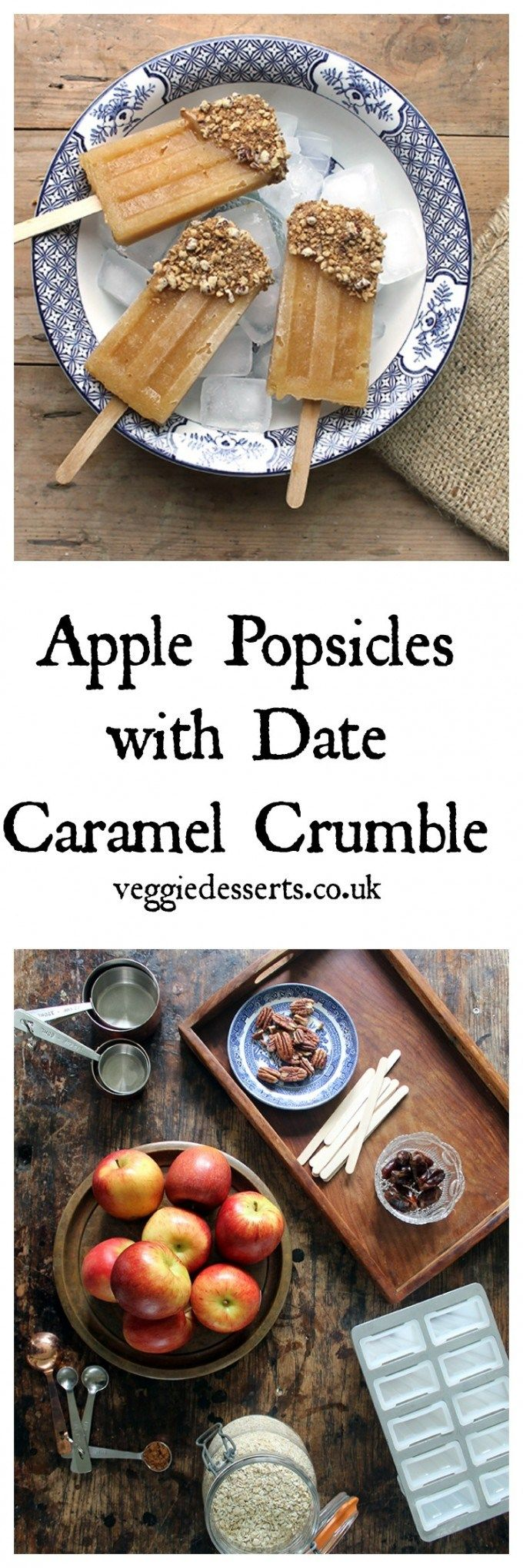 Apple Popsicles with Date Caramel and Crumble | Veggie Desserts Blog >>> Vegan and easily gluten-free.  >>> A great way to use up apples!
