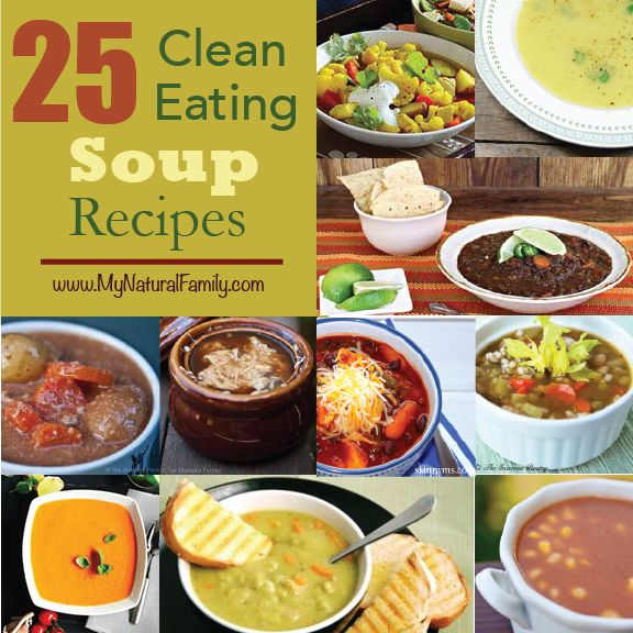 25 Clean Eating Soup Recipes - MyNaturalFamily.com This I can work with! Creamy potato celery soup sans dairy?! YES please! (Among many delicious others) Very little tweaking needed for these 25 to fit into my nutrition plan!