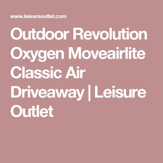 Outdoor Revolution Oxygen Moveairlite Classic Air Driveaway | Leisure Outlet