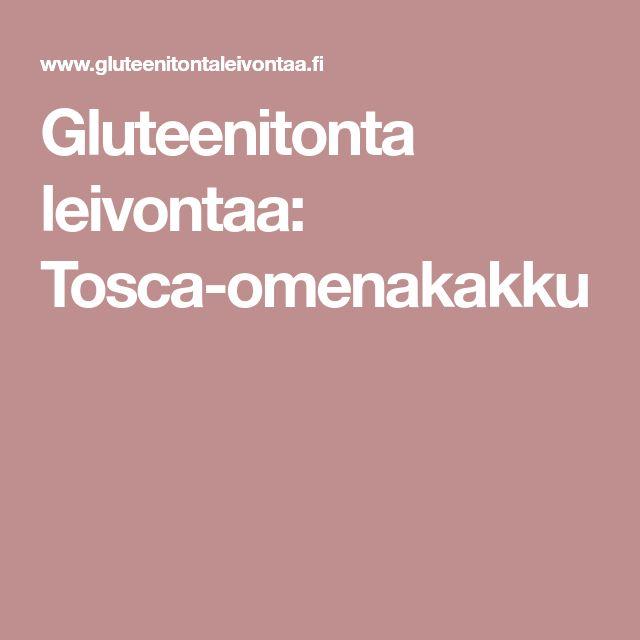 Gluteenitonta leivontaa: Tosca-omenakakku