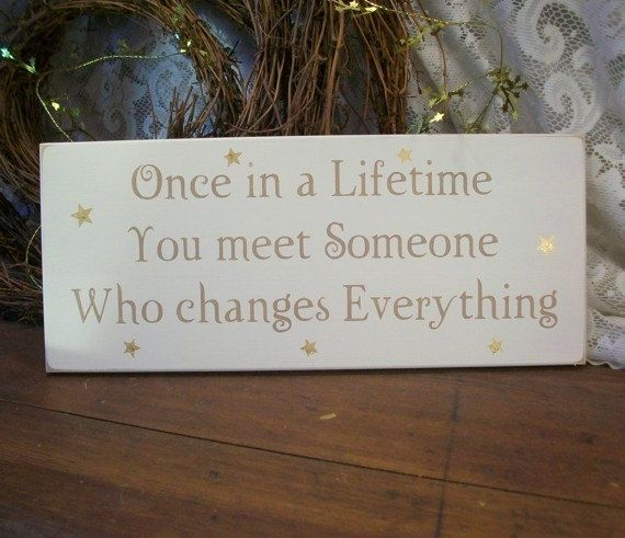 Once in a Lifetime Sign Wood Painted Love Valentine Wedding Romantic Anniversary. $16.95, via Etsy.