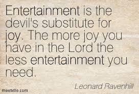 Leonard Ravenhill on entertainment