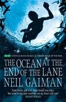 The Ocean at the End of the Lane By Neil Gaiman. This story reshapes modern fantasy: moving, terrifying and elegiac - as pure as a dream, as delicate as a butterfly's wing, as dangerous as a knife in the dark.