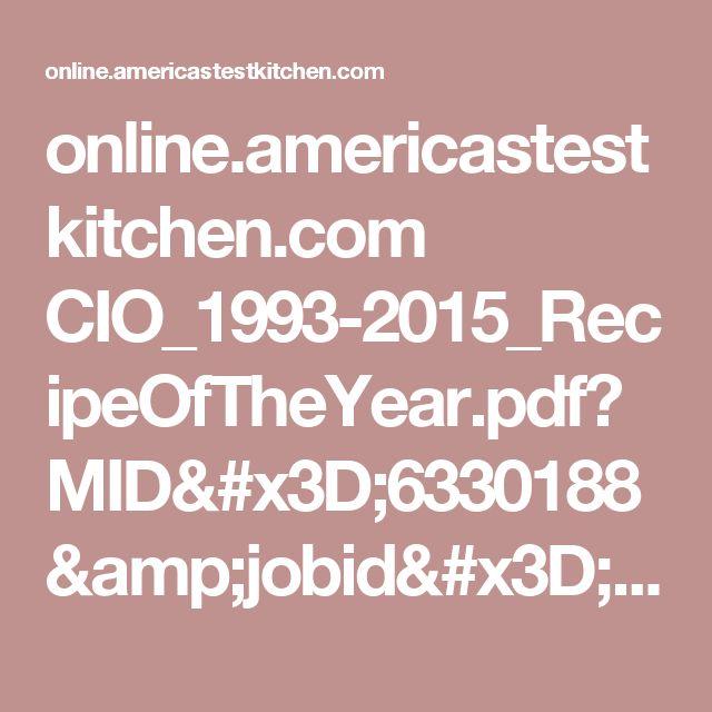 online.americastestkitchen.com CIO_1993-2015_RecipeOfTheYear.pdf?MID=6330188&jobid=3709976&batchid=38&listid=13&subscriberid=38493982