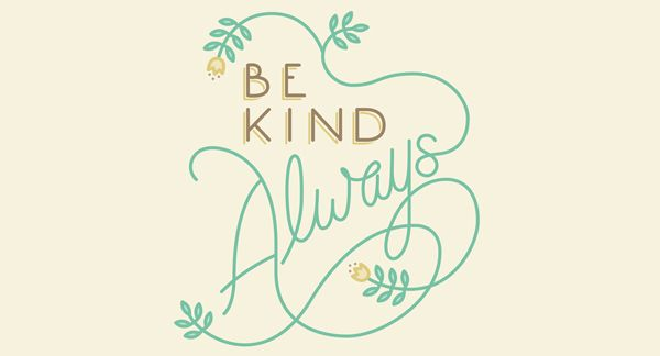 """Free printable """"Be Kind Always"""" plus how to raise kind kids...not just nice ones."""