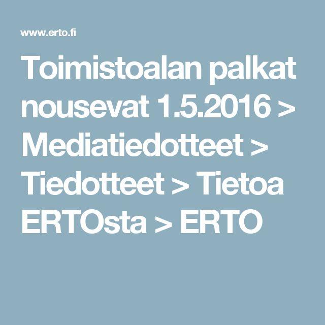 Toimistoalan palkat nousevat 1.5.2016 > Mediatiedotteet > Tiedotteet > Tietoa ERTOsta > ERTO