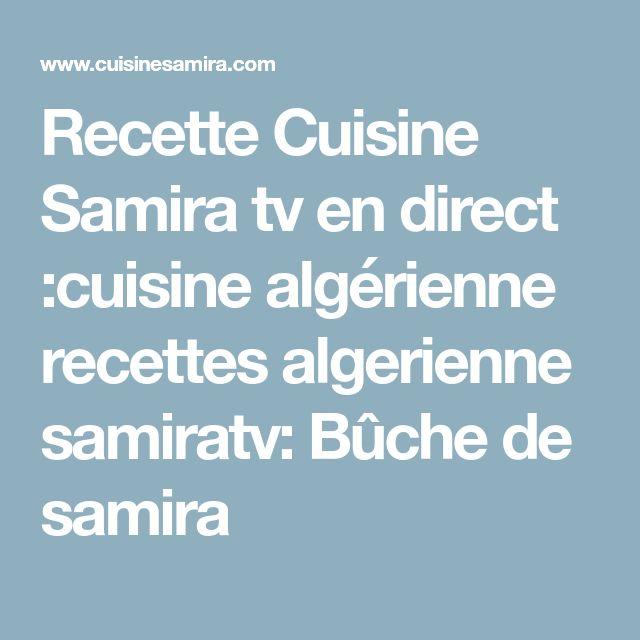 Recette Cuisine Samira tv en direct :cuisine algérienne recettes algerienne samiratv: Bûche de samira