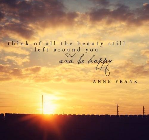 Still Thinking Of You Quotes: Think Of All The Beauty Still Left Around You And Be Happy