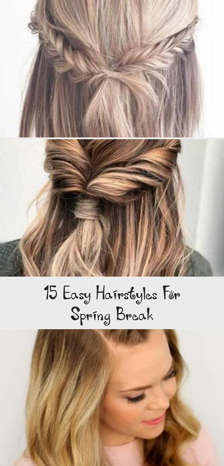 15 Easy Hairstyles For Spring Break | Fashions eve # ...