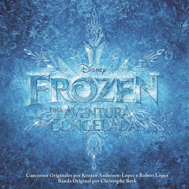 Frozen: Una Aventura Congelada (Banda Sonora Original), an album by Various Artists on Spotify
