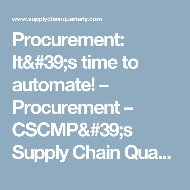 Procurement: It's time to automate! – Procurement – CSCMP's Supply Chain Quarterly